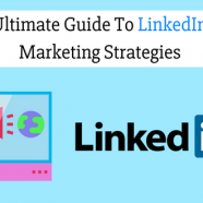 The Ultimate Guide To LinkedIn B2B Marketing Strategies