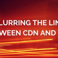 Blurring the Line Between CDN and CMS