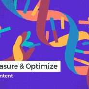 How to Create, Measure and Optimize High-Quality Content – Google-Friendly