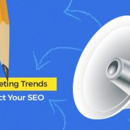 10 Content Marketing Trends That Will Affect Your SEO Strategy