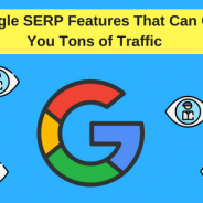 5 Google SERP Features That Can Give You Tons of Traffic