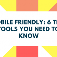 Mobile-Friendly: 6 Test Tools You Need to Know