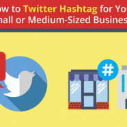 How to Twitter Hashtag for Your Small or Medium-Sized Business