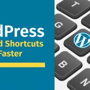 WordPress Keyboard Shortcuts To Work Faster