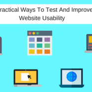 7 Practical Ways To Test And Improve Website Usability