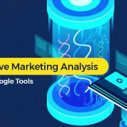 How to Do a Competitive Marketing Analysis Using 6 Free Google Tools