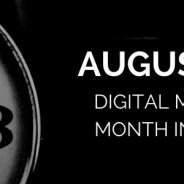 What We Learned in August 2018: The Digital Marketing Month in a Minute