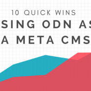 10 Quick Wins We Can Make Using ODN as a Meta CMS
