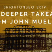 Reading Between the Lines – Three Deeper Takeaways from John Mueller at BrightonSEO
