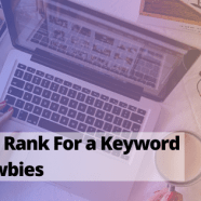 How to Rank For a Keyword for Newbies