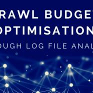 Crawl Budget Optimisation Through Log File Analysis