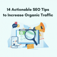 14 SEO Tips that Will Help Increase Organic Traffic to Your Blog