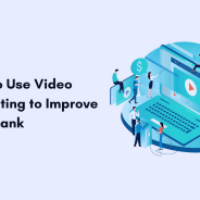 How to Use Videos to Improve Your SEO and Ranks