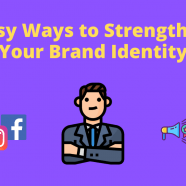 Here's How You Can Strengthen Your Brand Identity (6 Easy Ways)
