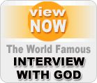 View the Interview with God Presentation.
